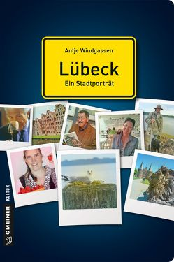 Lübeck – ein Stadtporträt von Windgassen,  Antje