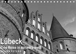 Lübeck – Eine Reise in schwarz-weiß – Oliver Peters (Tischkalender 2018 DIN A5 quer) von Peters,  Oliver
