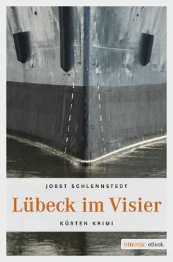 Lübeck im Visier von Schlennstedt,  Jobst