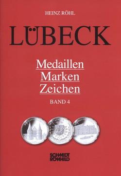 Lübeck – Medaillen, Marken, Zeichen Band 4 von Röhl,  Heinz