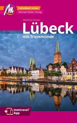 Lübeck MM-City – inkl. Travemünde Reiseführer Michael Müller Verlag von Kröner,  Matthias