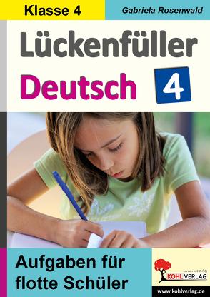 Lückenfüller Deutsch / Klasse 4 von Rosenwald,  Gabriela