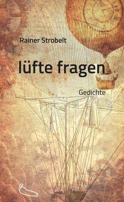 lüfte fragen von Strobelt,  Rainer