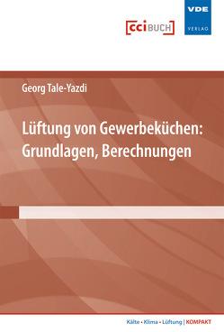 Lüftung von Gewerbeküchen von Tale-Yazdi,  Georg