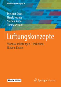 Lüftungskonzepte: Wohnraumlüftungen von Kraus,  Dietmar, Krause,  Harald, Riedel,  Steffen, Strobl,  Thomas