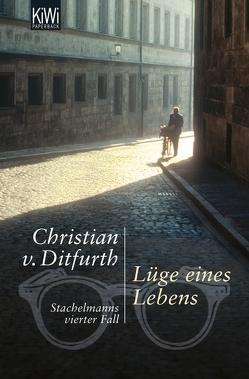 Lüge eines Lebens von Ditfurth,  Christian von