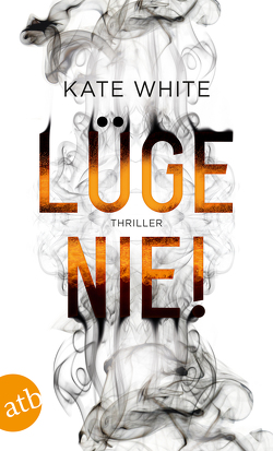 Lüge nie! von Frings,  Matthias, White,  Kate