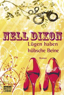 Lügen haben hübsche Beine von Dixon,  Nell, Hellmann,  Diana Beate