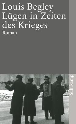 Lügen in Zeiten des Krieges von Begley,  Louis, Krüger,  Christa