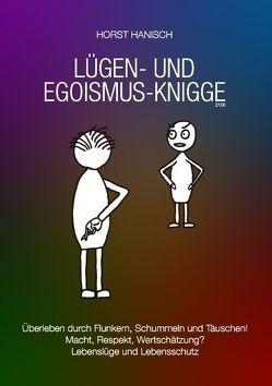 Lügen- und Egoismus-Knigge 2100 von Hanisch,  Horst