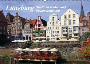 Lüneburg – Stadt der Giebel und Fachwerkhäuser (Wandkalender 2018 DIN A2 quer) von Reupert,  Lothar