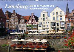 Lüneburg – Stadt der Giebel und Fachwerkhäuser (Wandkalender 2019 DIN A2 quer) von Reupert,  Lothar