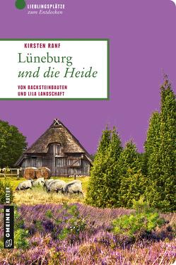 Lüneburg und die Heide von Ranf,  Kirsten