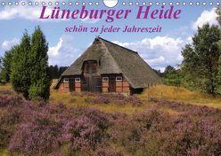 Lüneburger Heide – schön zu jeder Jahreszeit (Wandkalender 2019 DIN A4 quer) von Reupert,  Lothar