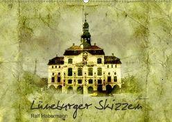 Lüneburger Skizzen (Wandkalender 2018 DIN A2 quer) von Habermann,  Ralf