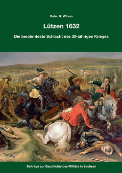 Lützen 1632 von Veltzé,  Karl, Wilson,  Peter H.