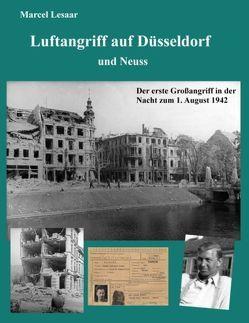 Luftangriff auf Düsseldorf und Neuss von Lesaar,  Marcel
