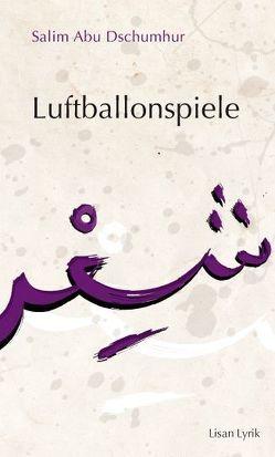 Luftballonspiele von Abu Dschumhur,  Salim