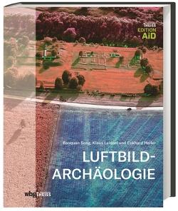 Luftbildarchäologie von Heller,  Eckhard, Leidorf M.A.,  Klaus, Song,  Baoquan
