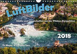 LuftBilder – Städte und Landschaften aus der Piloten-Perspektive (Wandkalender 2018 DIN A4 quer) von Meyer und Cornelia Gass,  Tis