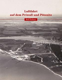 Luftfahrt auf dem Priwall und Pötenitz von Fechner,  Rolf