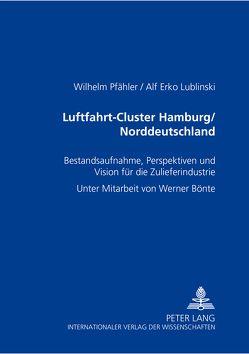 Luftfahrt-Cluster Hamburg/Norddeutschland von Lublinski,  Alf Erko, Pfähler,  Wilhelm