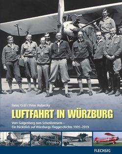 Luftfahrt in Würzburg von Gräf,  Heinz, Hulansky,  Peter