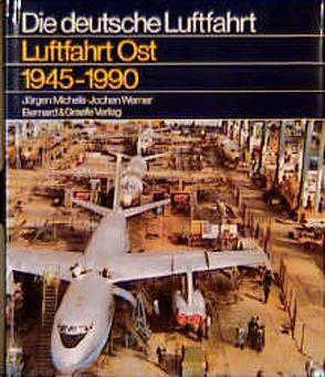 Luftfahrt Ost 1945-1990 von Michels,  Jürgen, Werner,  Jochen