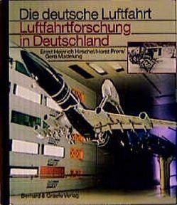 Luftfahrtforschung in Deutschland von Hirschel,  Ernst H., Madelung,  Gero, Prem,  Horst