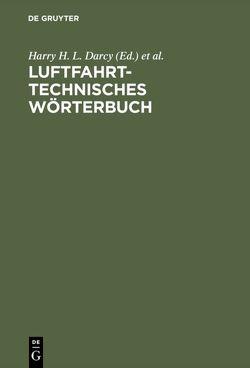 Luftfahrttechnisches Wörterbuch von Darcy,  Harry H. L., Koppe,  H.