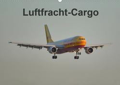 Luftfracht-Cargo (Wandkalender 2021 DIN A2 quer) von Heilscher,  Thomas