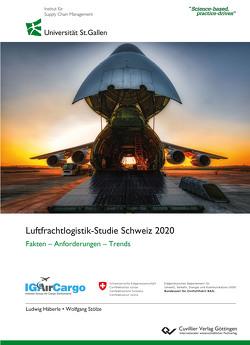 Luftfrachtlogistik-Studie Schweiz 2020 von Häberle,  Ludwig, Stölzle,  Wolfgang