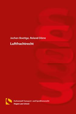 Luftfrachtrecht von Boettge,  Jochen, Dörre,  Roland