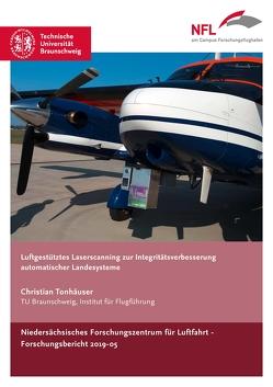 Luftgestütztes Laserscanning zur Integritätsverbesserung automatischer Landesysteme von Tonhäuser,  Christian