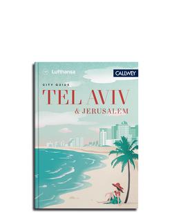 Lufthansa City Guide Tel Aviv und Jerusalem von von Waldenfels,  Marianne