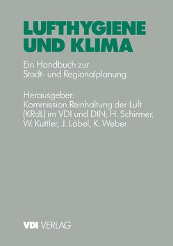 Lufthygiene und Klima von Kommission Reinhaltung der Luft (KRdl) im VDI und DIN, Kutter,  W., Löbel,  J., Schirmer,  H., Weber,  K.