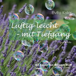 Luftig leicht – mit Tiefgang von Kolar,  Elvita