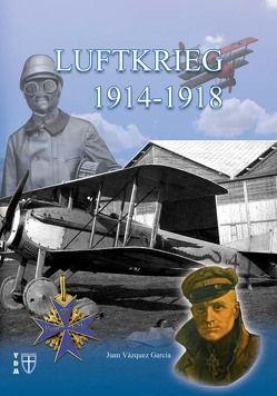 Luftkrieg 1914-1918 von García,  Juan Vázquez, Lauer,  Jaime P.K.