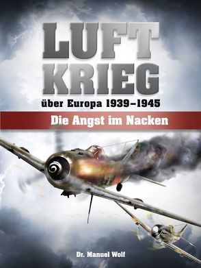 Luftkrieg über Europa 1939-1945 von Wolf,  Manuel