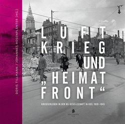 """Luftkrieg und """"Heimatfront"""" von Rosenplänter,  Johannes, Tillmann,  Doris"""