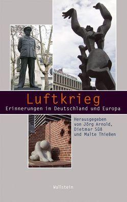 Luftkrieg von Arnold,  Jörg, Süß,  Dietmar, Thiessen,  Malte