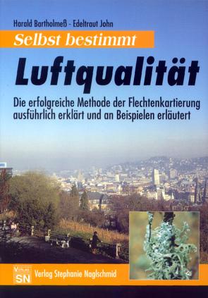Luftqualität selbst bestimmt – Flechtenkartierung. Ein Leitfaden… von Bartholmess,  Harald, John,  Edeltraud