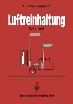 Luftreinhaltung von Baumann,  K., Baumbach,  Guenter, Dröscher,  F., Gross,  H, Steisslinger,  B.