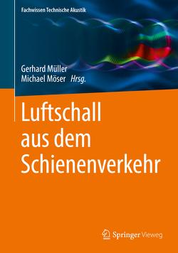 Luftschall aus dem Schienenverkehr von Möser,  Michael, Mueller,  Gerhard