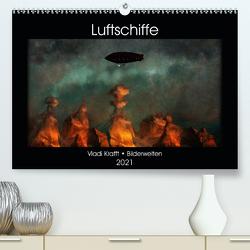 Luftschiffe über fremden Landschaften (Premium, hochwertiger DIN A2 Wandkalender 2021, Kunstdruck in Hochglanz) von Krafft,  Vladi