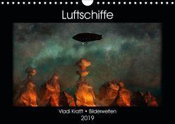 Luftschiffe über fremden Landschaften (Wandkalender 2019 DIN A4 quer) von Krafft,  Vladi