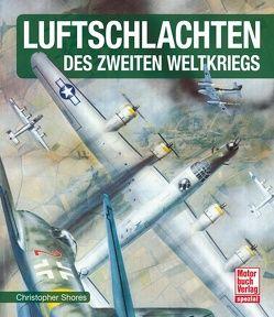 Luftschlachten des Zweiten Weltkriegs von Shores,  Christopher