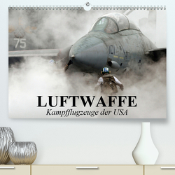 Luftwaffe. Kampfflugzeuge der USA (Premium, hochwertiger DIN A2 Wandkalender 2020, Kunstdruck in Hochglanz) von Stanzer,  Elisabeth