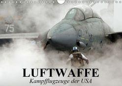 Luftwaffe. Kampfflugzeuge der USA (Wandkalender 2019 DIN A4 quer) von Stanzer,  Elisabeth