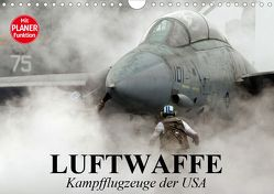 Luftwaffe. Kampfflugzeuge der USA (Wandkalender 2020 DIN A4 quer) von Stanzer,  Elisabeth
